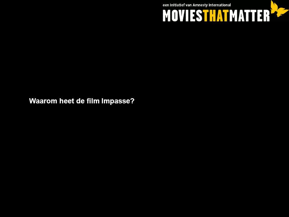 Waarom heet de film Impasse