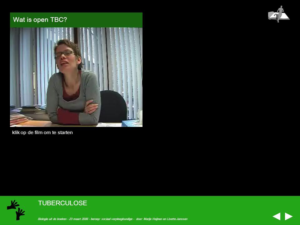 Wat is open TBC TUBERCULOSE klik op de film om te starten