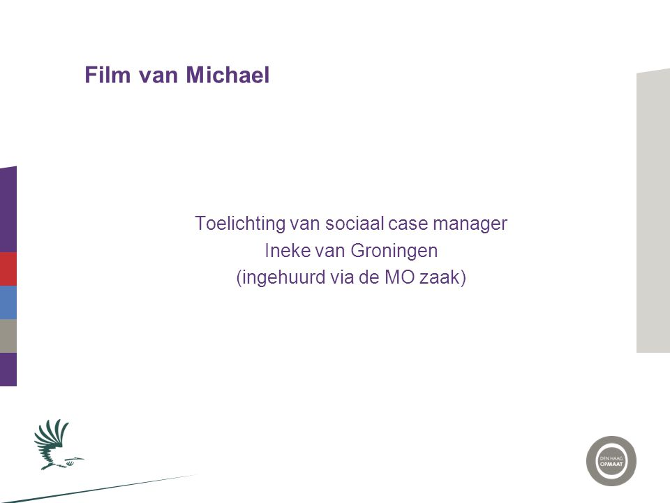 Film van Michael Toelichting van sociaal case manager