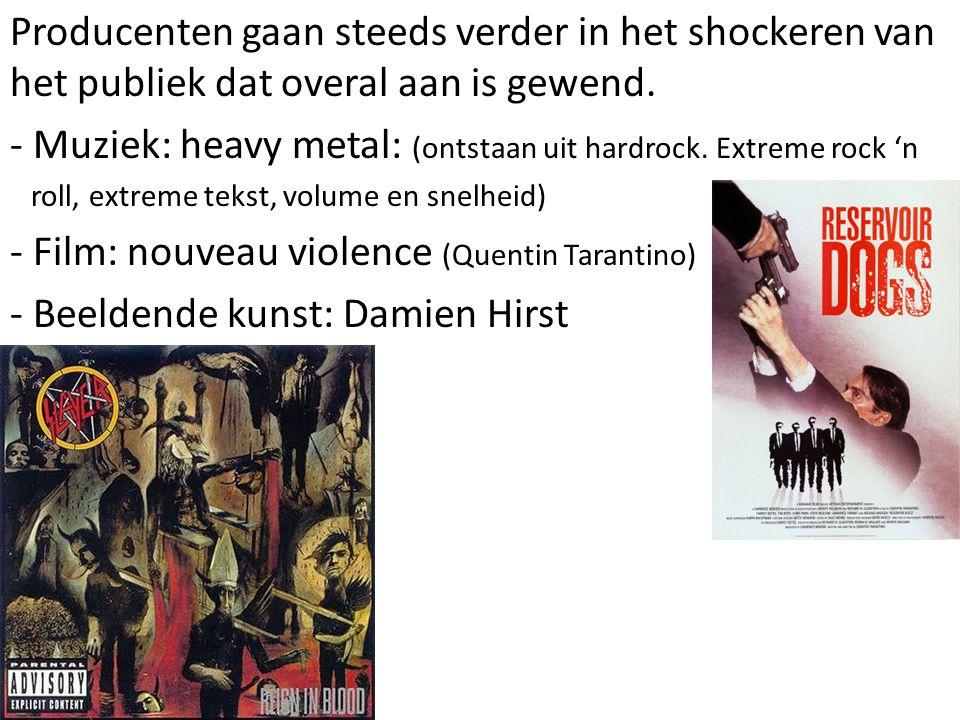 Muziek: heavy metal: (ontstaan uit hardrock. Extreme rock 'n