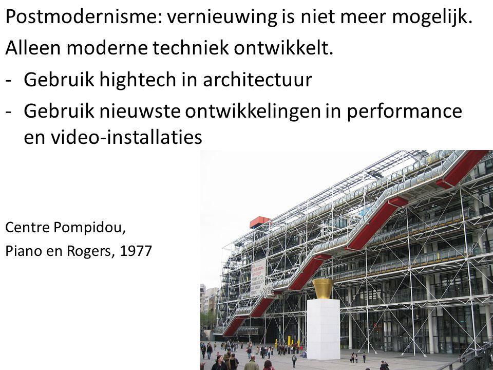 Postmodernisme: vernieuwing is niet meer mogelijk.
