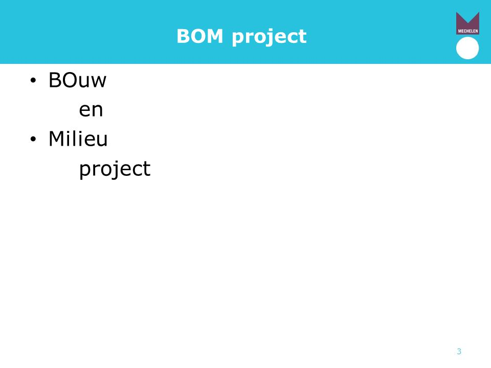 BOM project BOuw en Milieu project