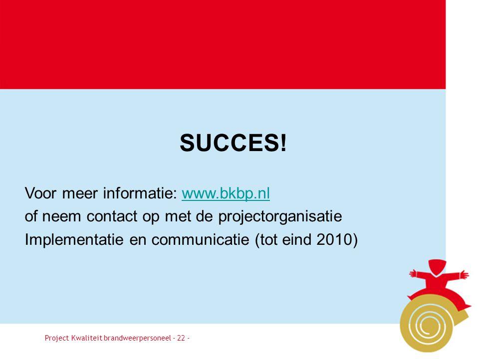 SUCCES! Voor meer informatie: www.bkbp.nl