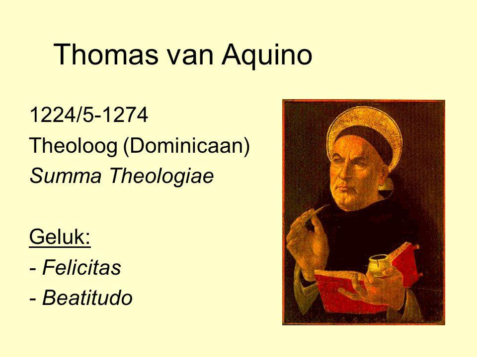Thomas van Aquino 1224/5-1274 Theoloog (Dominicaan) Summa Theologiae