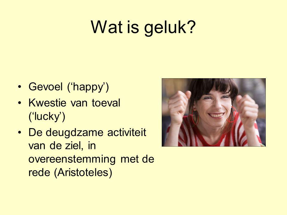 Wat is geluk Gevoel ('happy') Kwestie van toeval ('lucky')