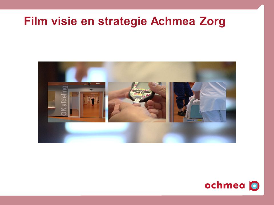 Film visie en strategie Achmea Zorg