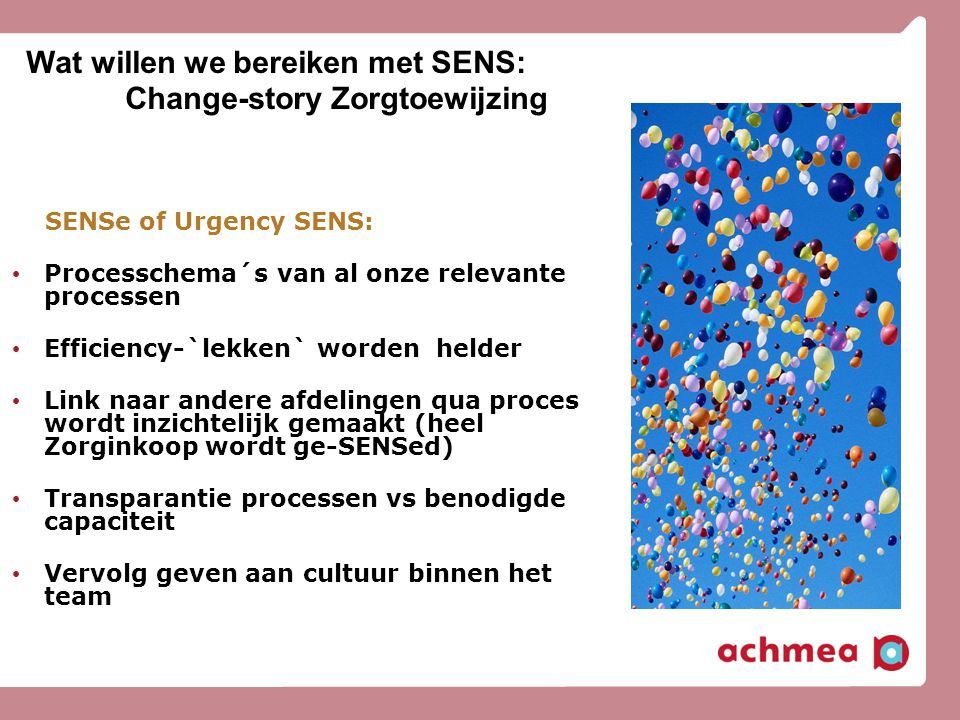 Wat willen we bereiken met SENS: Change-story Zorgtoewijzing
