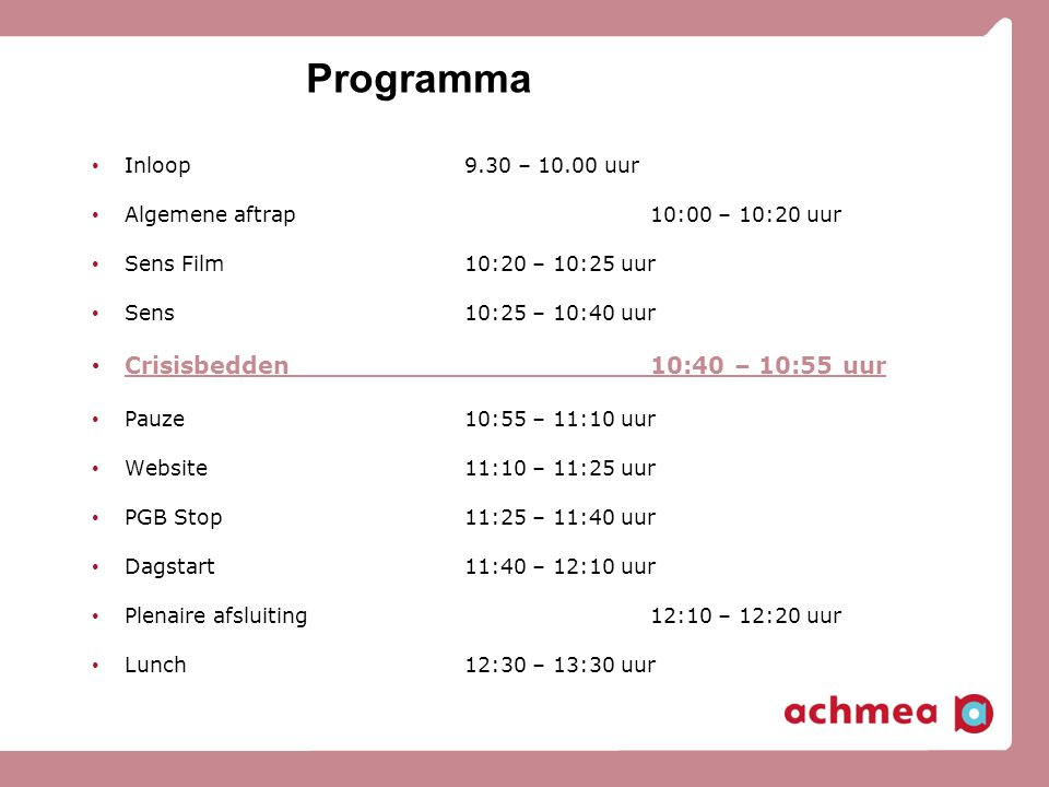 Programma Crisisbedden 10:40 – 10:55 uur Inloop 9.30 – 10.00 uur