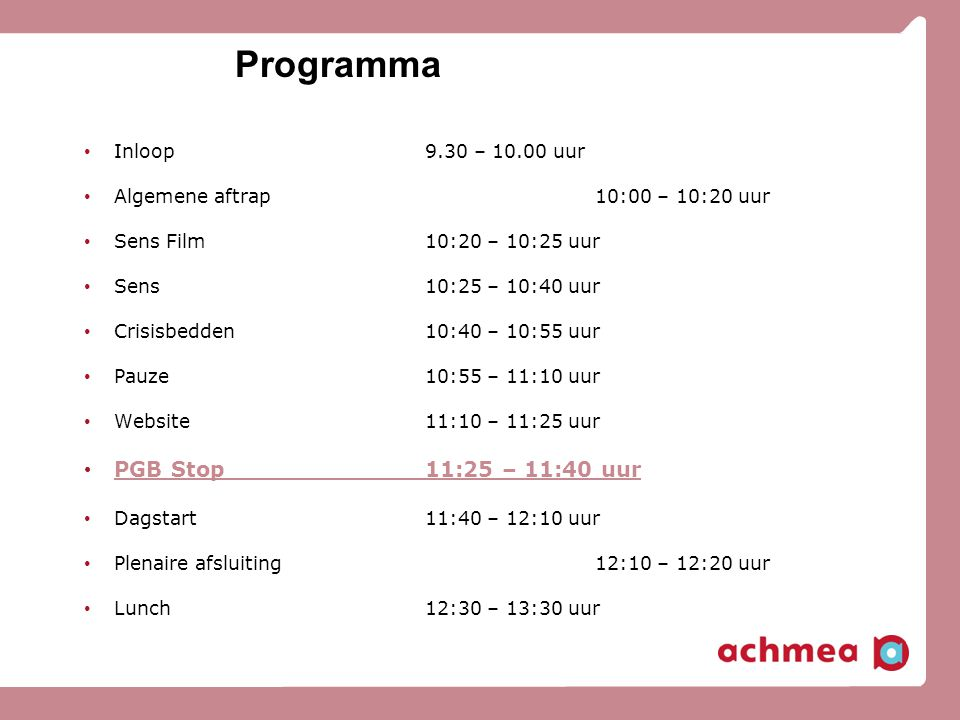 Programma PGB Stop 11:25 – 11:40 uur Inloop 9.30 – 10.00 uur