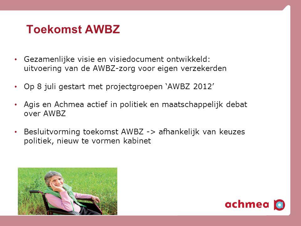 Toekomst AWBZ Hierbij foto uit visiebrochure. Gezamenlijke visie en visiedocument ontwikkeld: uitvoering van de AWBZ-zorg voor eigen verzekerden.