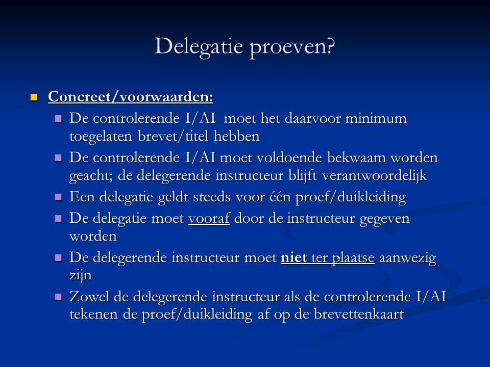 Delegatie proeven Concreet/voorwaarden: