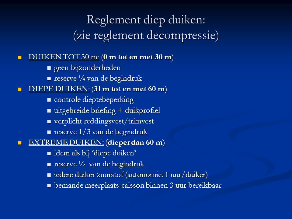 Reglement diep duiken: (zie reglement decompressie)
