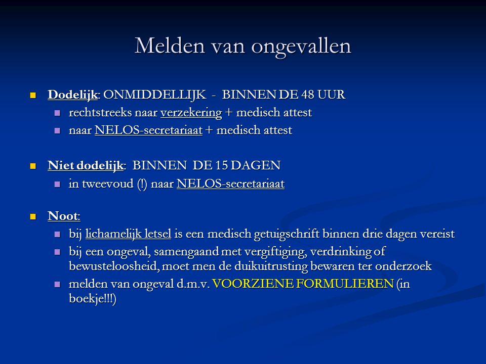 Melden van ongevallen Dodelijk: ONMIDDELLIJK - BINNEN DE 48 UUR
