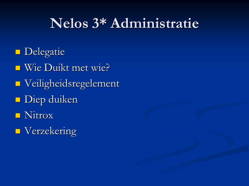 Nelos 3* Administratie Delegatie Wie Duikt met wie