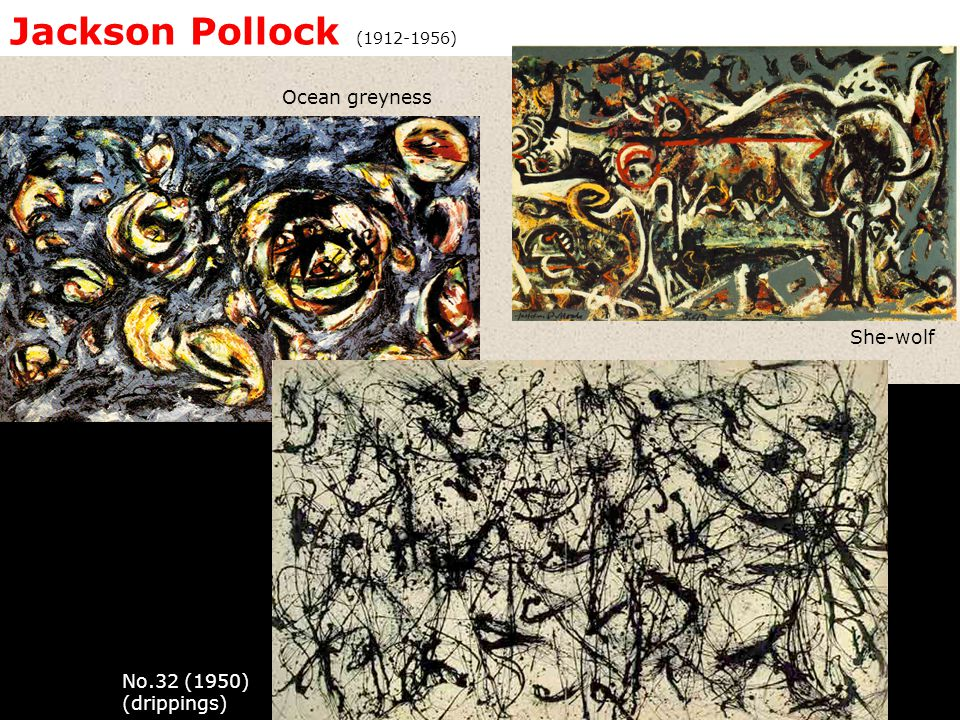 Jackson Pollock (1912-1956) Ocean greyness She-wolf