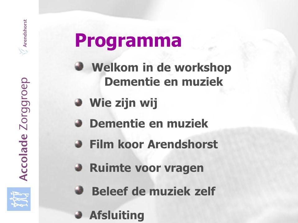 Accolade Zorggroep Programma Welkom in de workshop Dementie en muziek