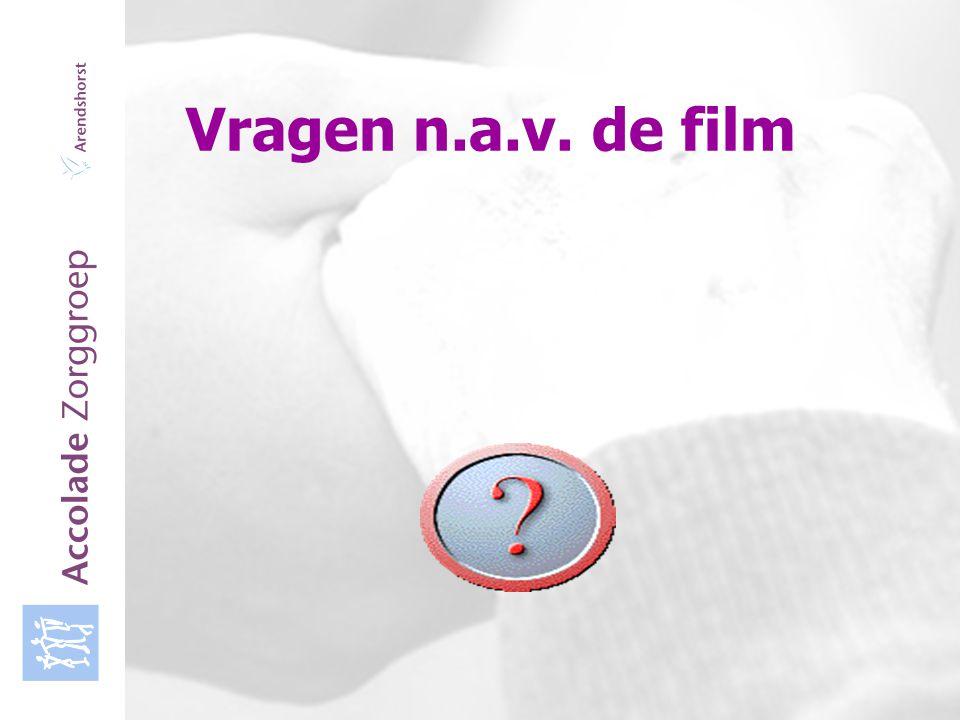Accolade Zorggroep Vragen n.a.v. de film