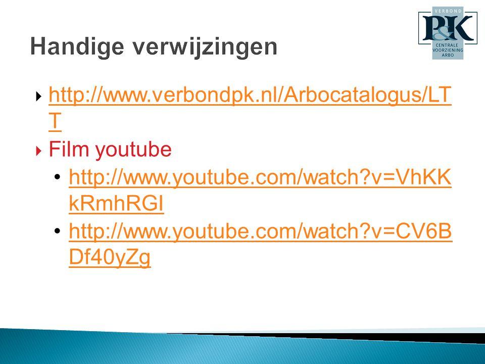 Handige verwijzingen http://www.verbondpk.nl/Arbocatalogus/LT T