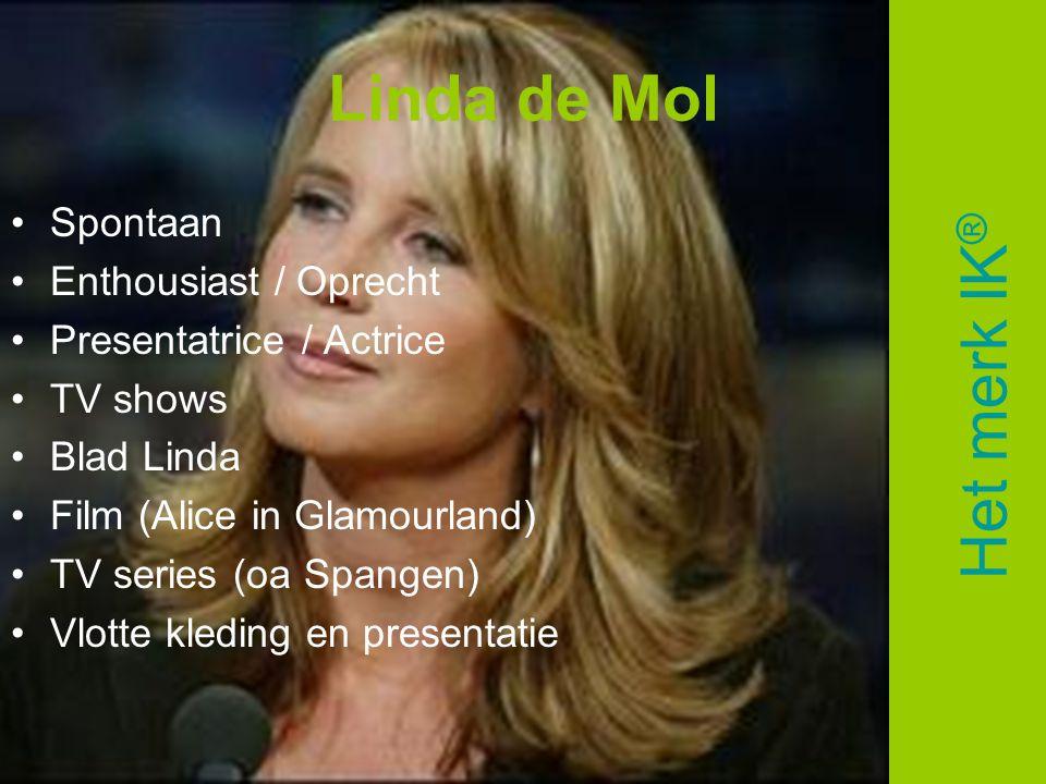 Linda de Mol Het merk IK® Spontaan Enthousiast / Oprecht