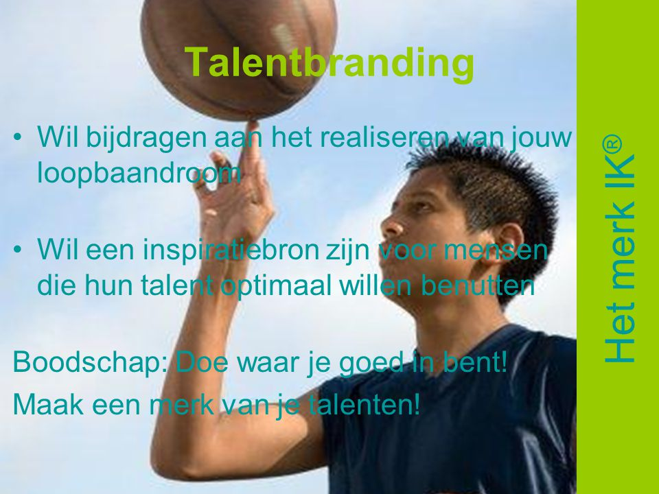 Talentbranding Het merk IK®
