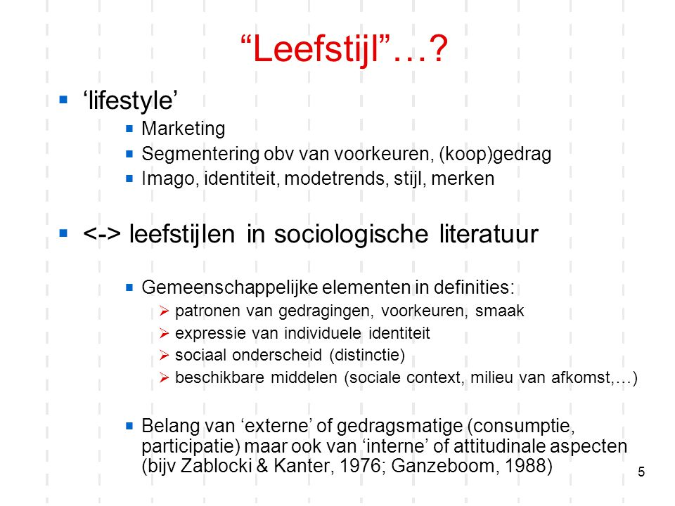 Leefstijl … 'lifestyle'
