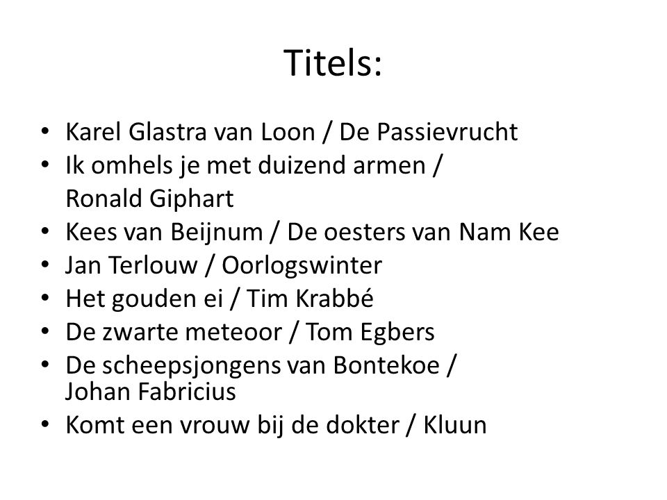 Titels: Karel Glastra van Loon / De Passievrucht