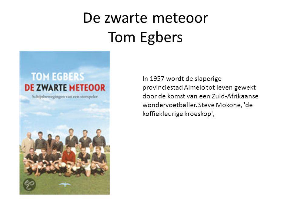 De zwarte meteoor Tom Egbers