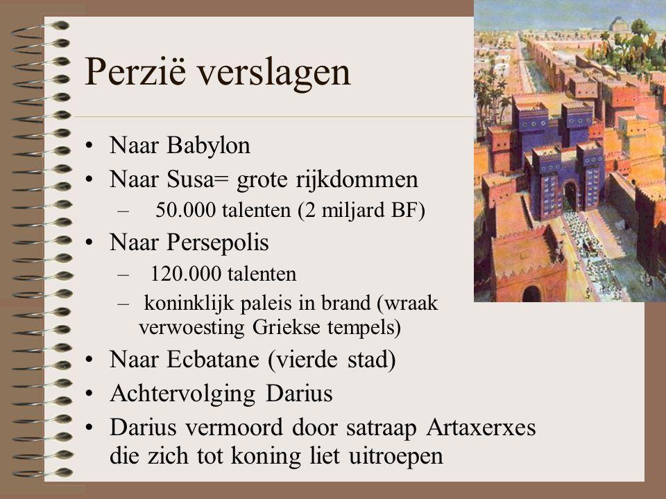 Perzië verslagen Naar Babylon Naar Susa= grote rijkdommen