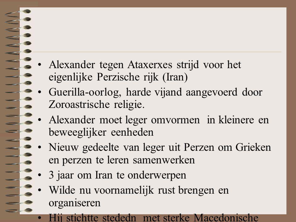 Alexander tegen Ataxerxes strijd voor het eigenlijke Perzische rijk (Iran)