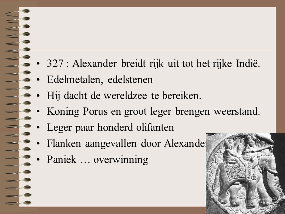 327 : Alexander breidt rijk uit tot het rijke Indië.