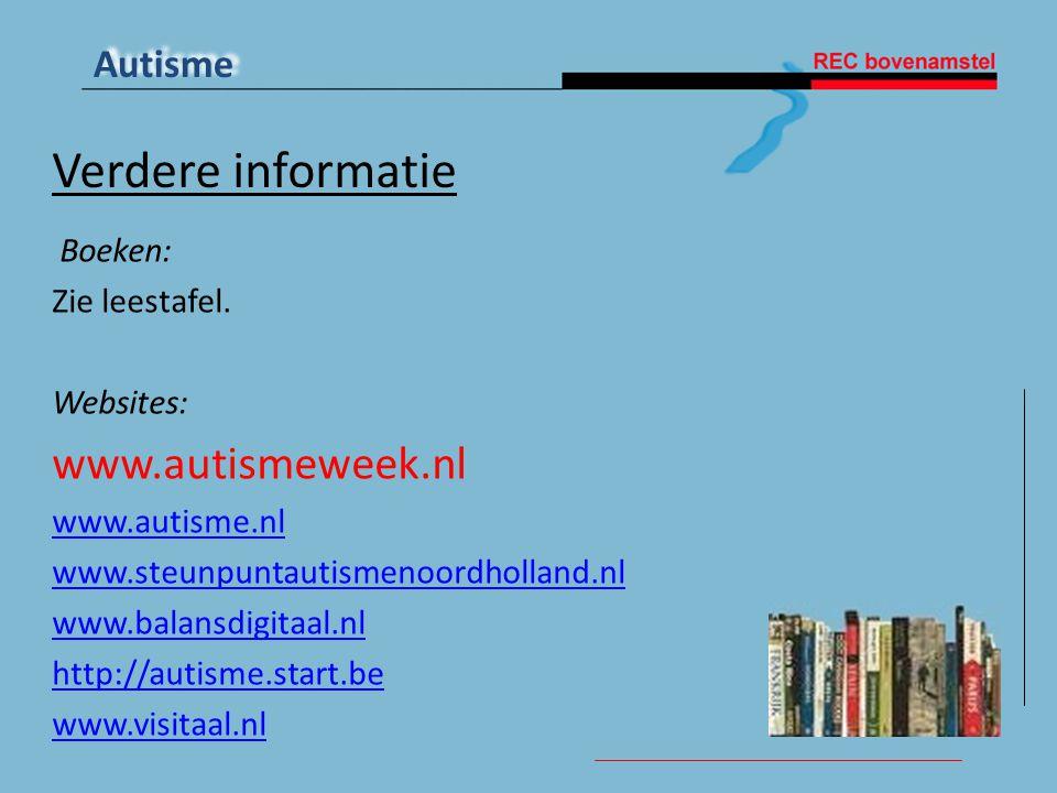 Verdere informatie www.autismeweek.nl Boeken: Zie leestafel. Websites: