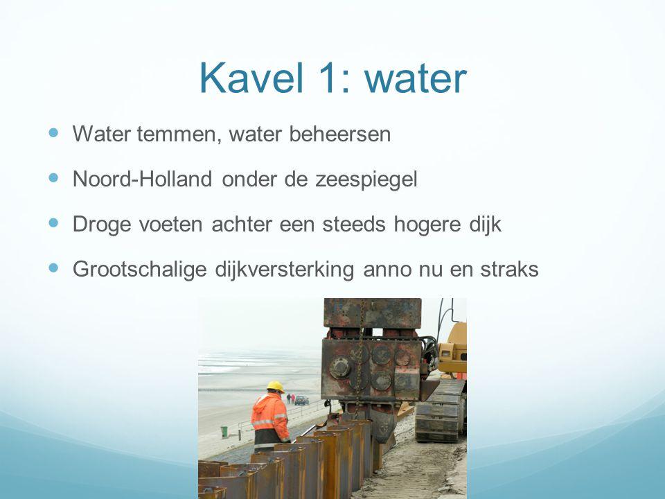 Kavel 1: water Water temmen, water beheersen