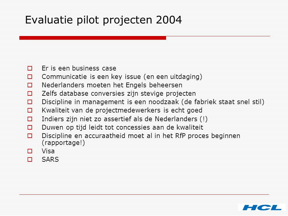 Evaluatie pilot projecten 2004