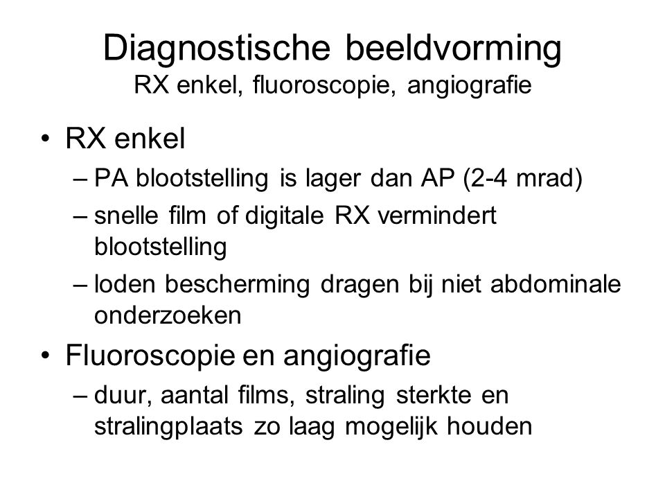 Diagnostische beeldvorming RX enkel, fluoroscopie, angiografie