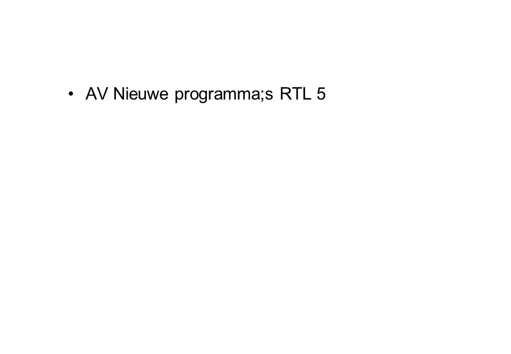 AV Nieuwe programma;s RTL 5