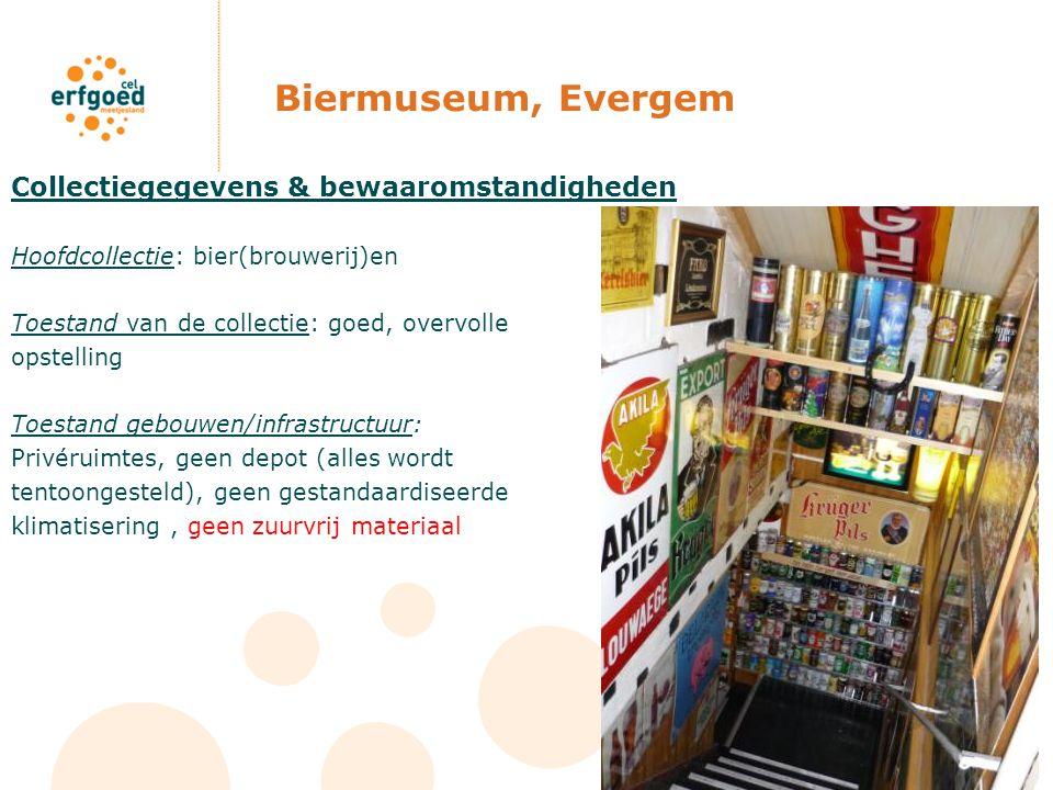 Biermuseum, Evergem Collectiegegevens & bewaaromstandigheden