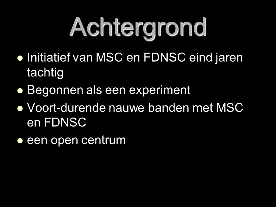 Achtergrond Initiatief van MSC en FDNSC eind jaren tachtig