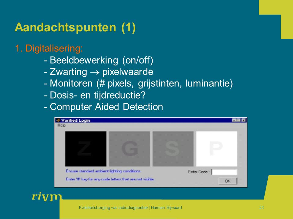 Aandachtspunten (1) 1. Digitalisering: - Beeldbewerking (on/off)