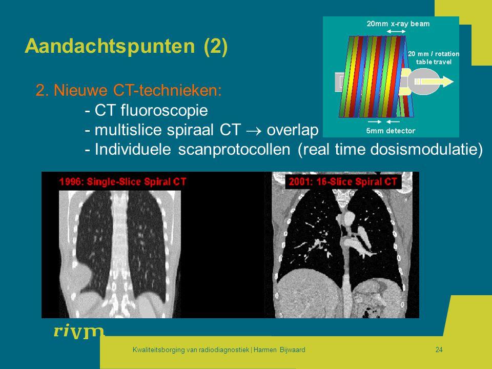Aandachtspunten (2) 2. Nieuwe CT-technieken: - CT fluoroscopie
