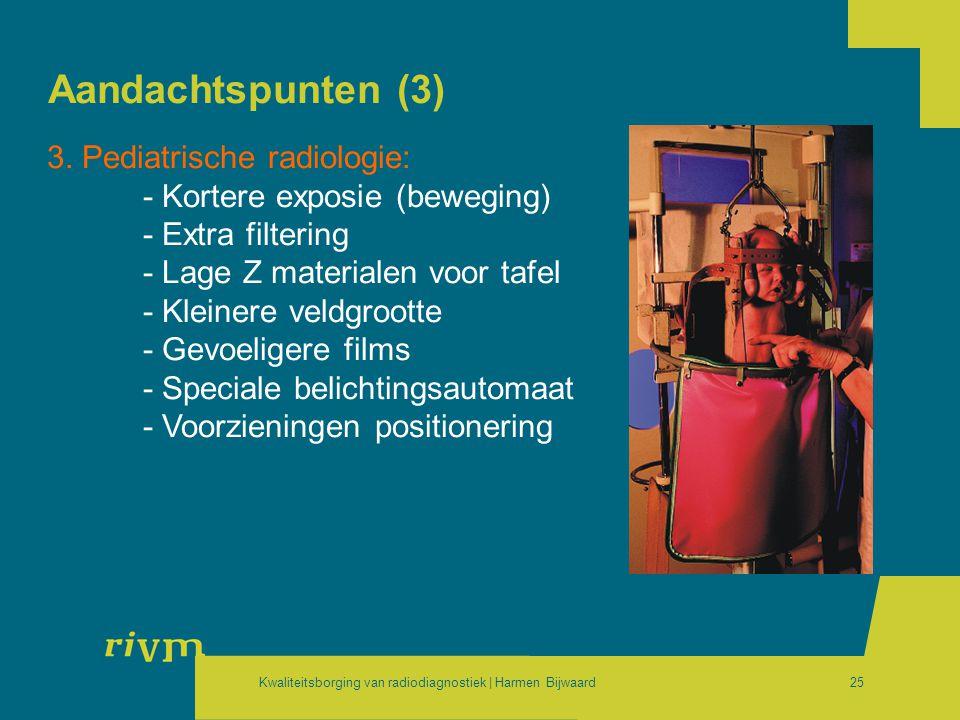 Aandachtspunten (3) 3. Pediatrische radiologie: