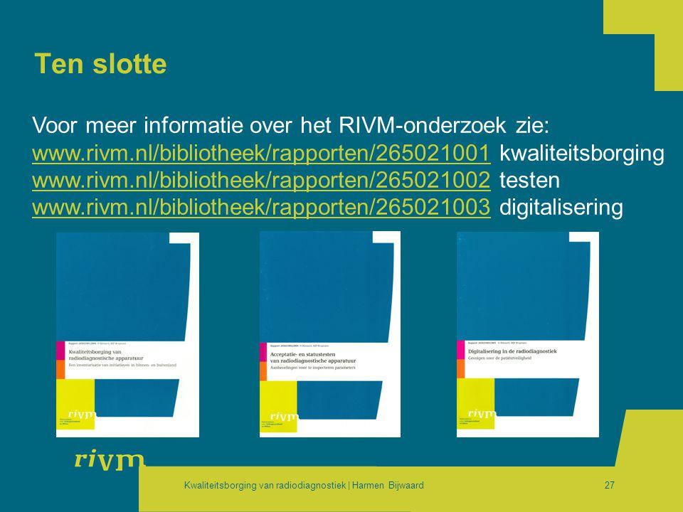 Ten slotte Voor meer informatie over het RIVM-onderzoek zie: