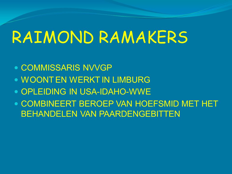 RAIMOND RAMAKERS COMMISSARIS NVVGP WOONT EN WERKT IN LIMBURG