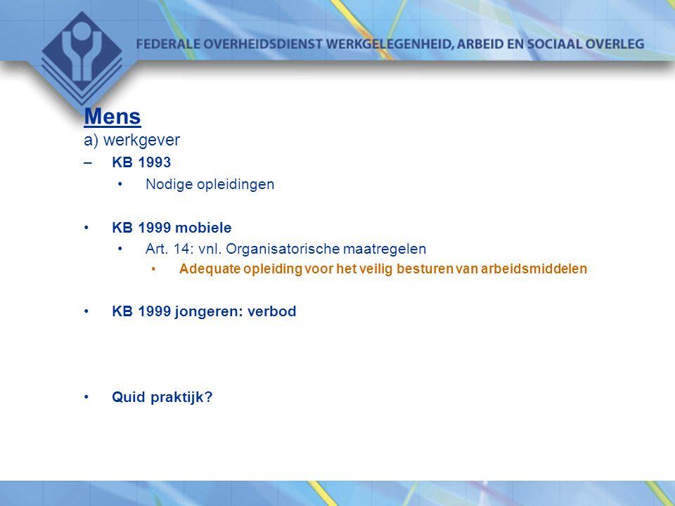 Mens a) werkgever KB 1993 Nodige opleidingen KB 1999 mobiele