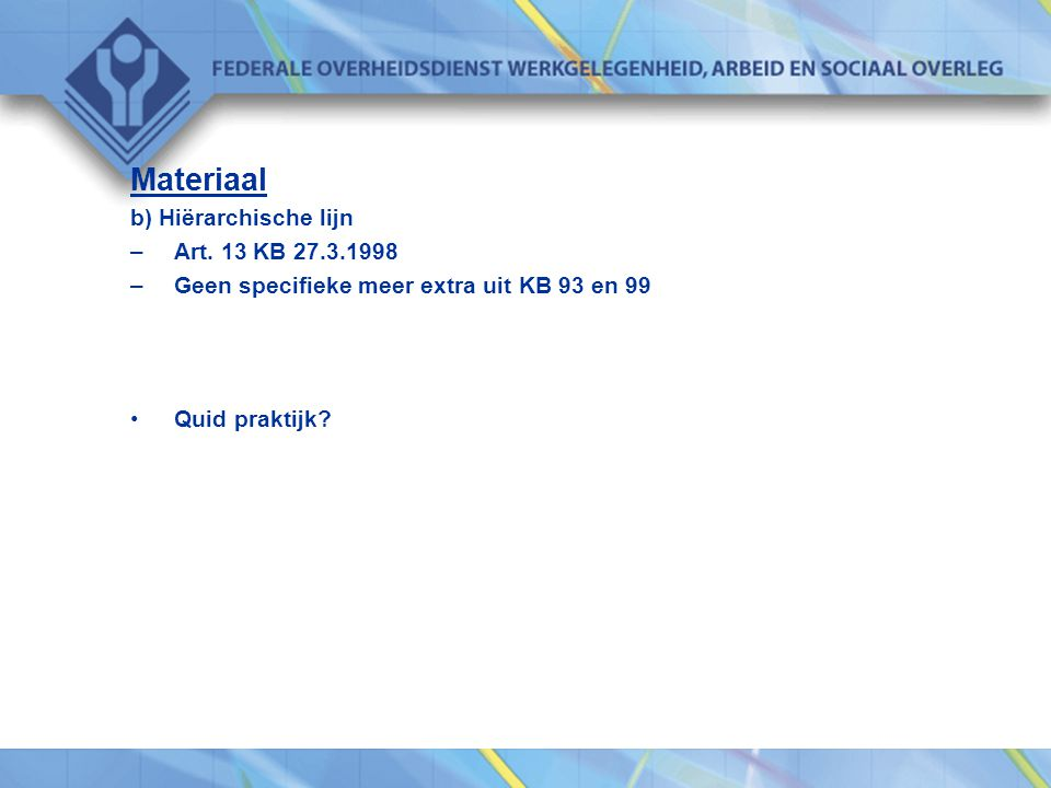 Materiaal b) Hiërarchische lijn Art. 13 KB 27.3.1998