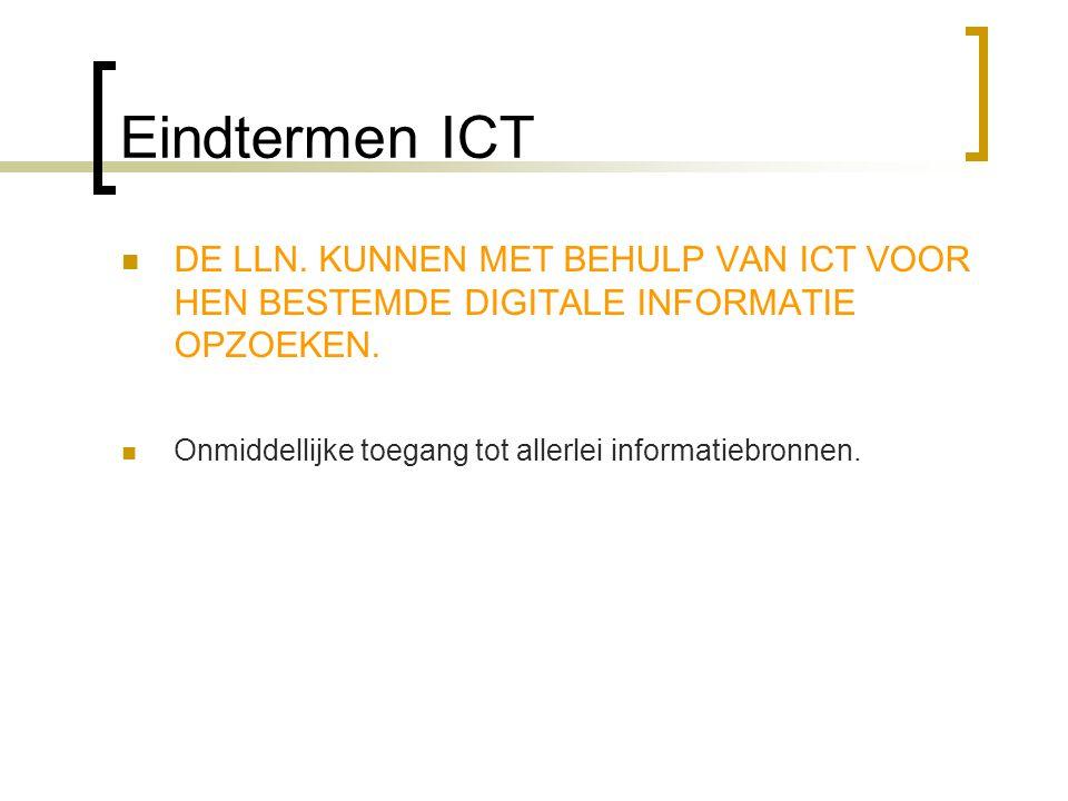 Eindtermen ICT DE LLN. KUNNEN MET BEHULP VAN ICT VOOR HEN BESTEMDE DIGITALE INFORMATIE OPZOEKEN.