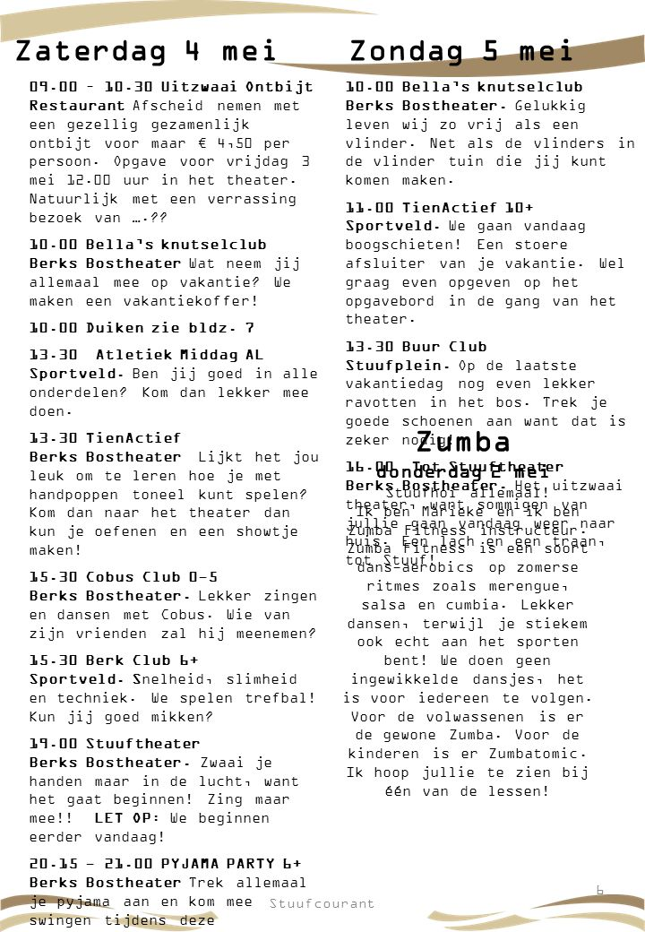 Zaterdag 4 mei Zondag 5 mei Zumba