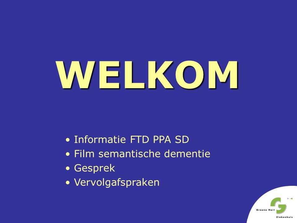 WELKOM Informatie FTD PPA SD Film semantische dementie Gesprek