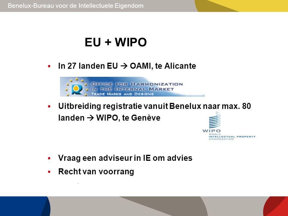 EU + WIPO In 27 landen EU  OAMI, te Alicante