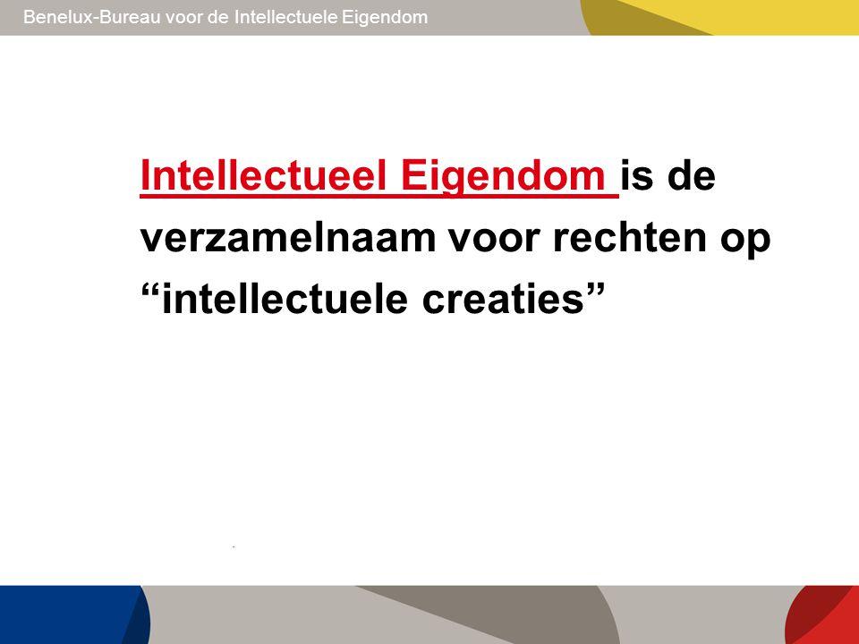Intellectueel Eigendom is de verzamelnaam voor rechten op intellectuele creaties