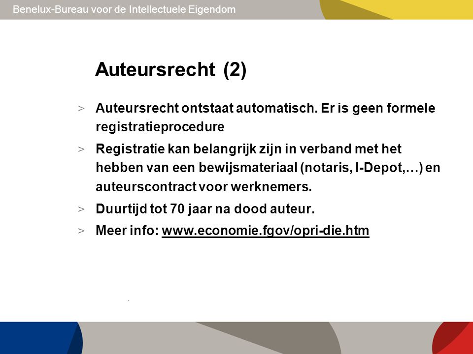 Auteursrecht (2) Auteursrecht ontstaat automatisch. Er is geen formele registratieprocedure.